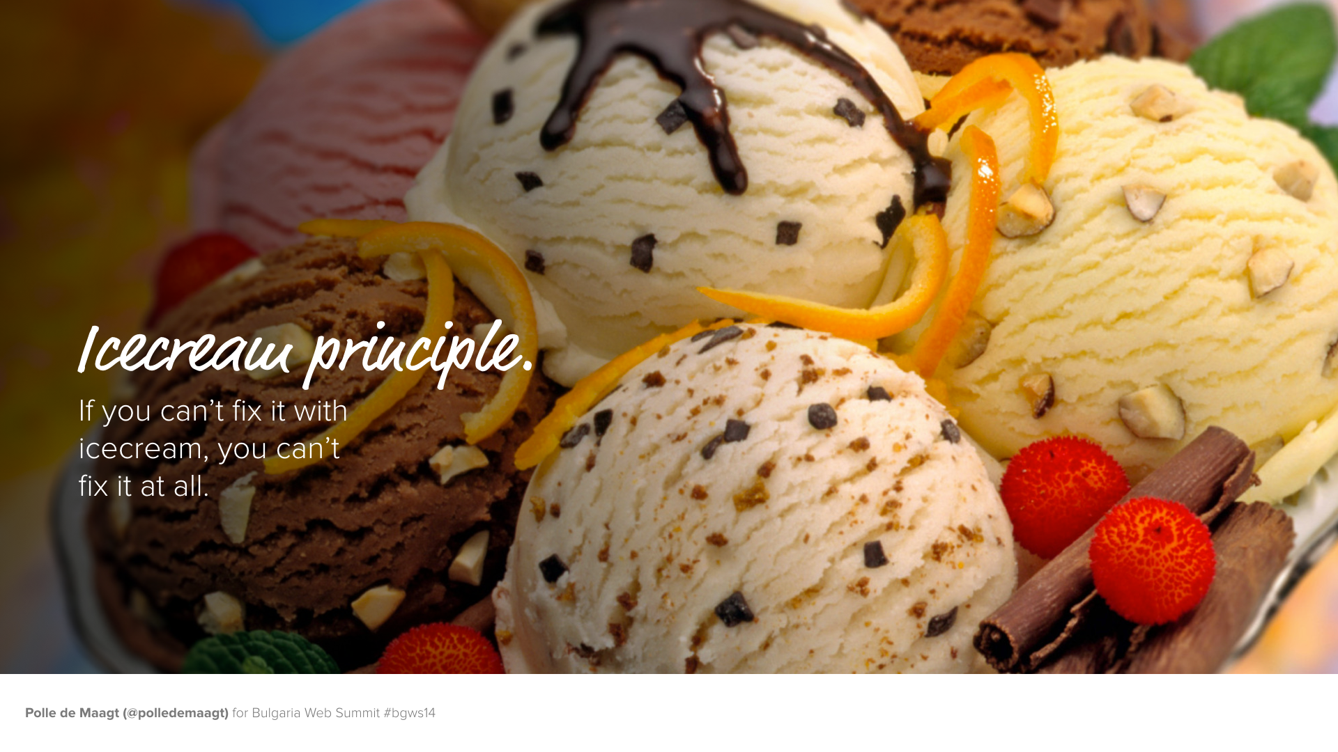 Ice cream principle